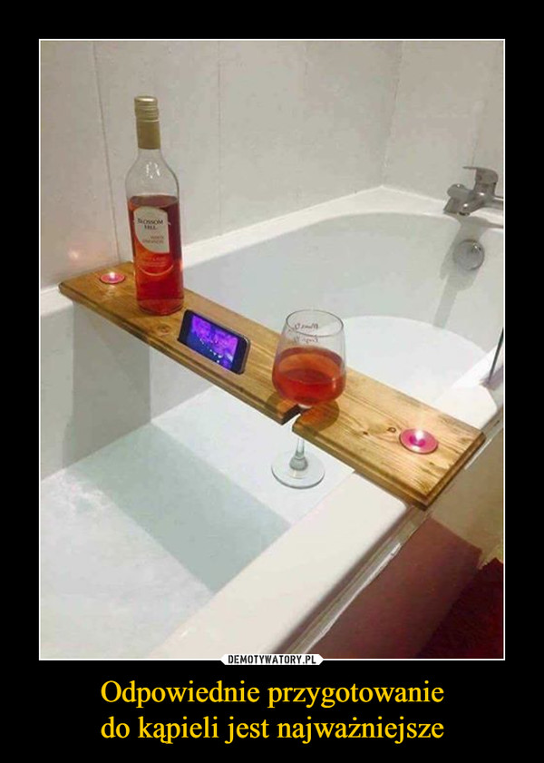 Odpowiednie przygotowaniedo kąpieli jest najważniejsze –