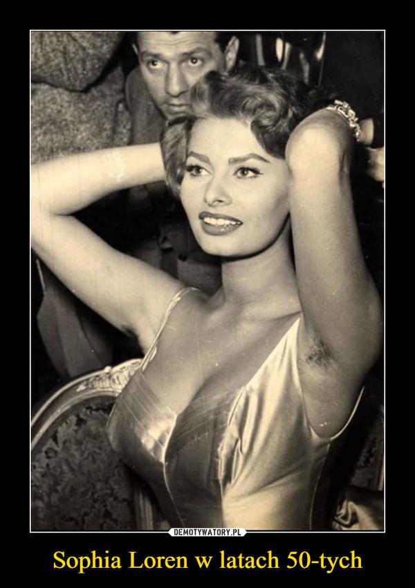 Sophia Loren w latach 50-tych –