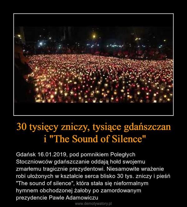 """30 tysięcy zniczy, tysiące gdańszczan i """"The Sound of Silence"""" – Gdańsk 16.01.2019, pod pomnikiem Poległych Stoczniowców gdańszczanie oddają hołd swojemu zmarłemu tragicznie prezydentowi. Niesamowite wrażenie robi ułożonych w kształcie serca blisko 30 tys. zniczy i pieśń """"The sound of silence"""", która stała się nieformalnym hymnem obchodzonej żałoby po zamordowanym prezydencie Pawle Adamowiczu"""