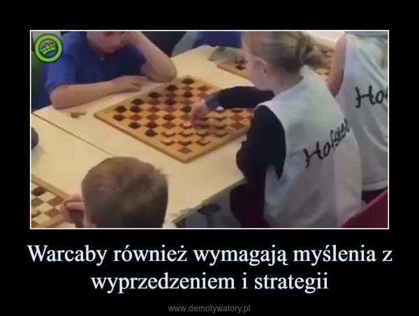 Warcaby również wymagają myślenia z wyprzedzeniem i strategii –