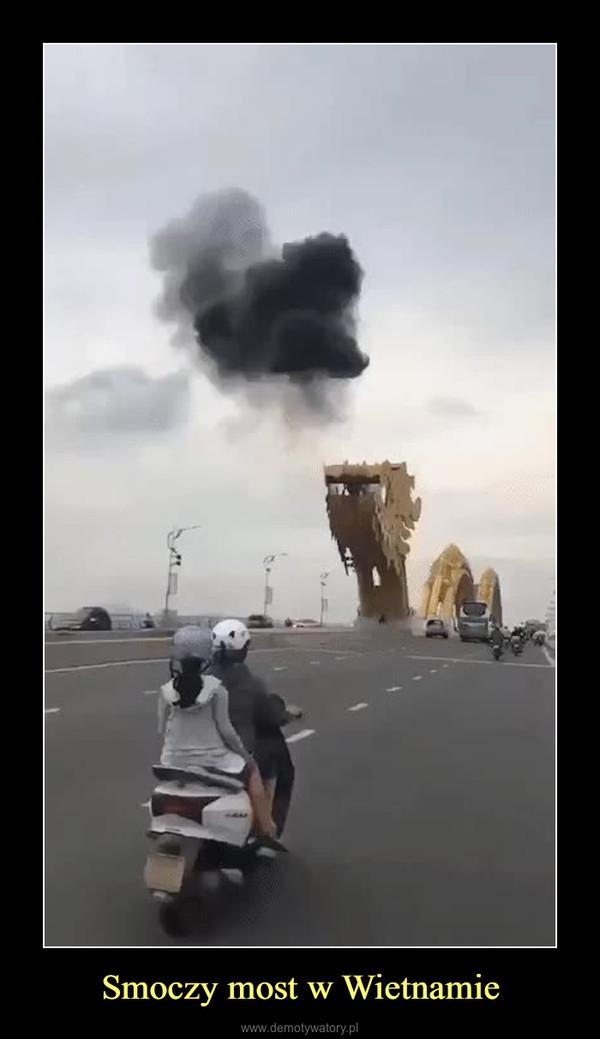 Smoczy most w Wietnamie –
