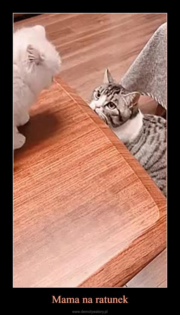 Mama na ratunek –