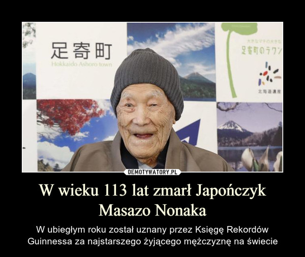 W wieku 113 lat zmarł Japończyk Masazo Nonaka – W ubiegłym roku został uznany przez Księgę Rekordów Guinnessa za najstarszego żyjącego mężczyznę na świecie