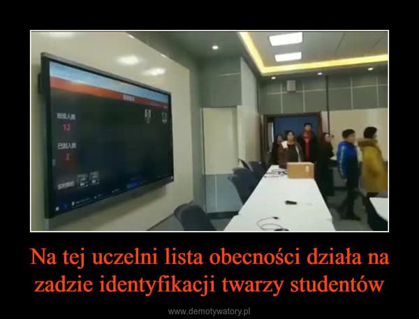 Na tej uczelni lista obecności działa na zadzie identyfikacji twarzy studentów –