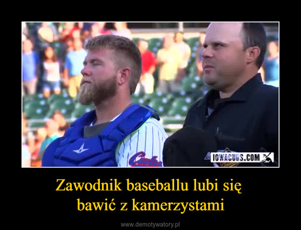 Zawodnik baseballu lubi się bawić z kamerzystami –