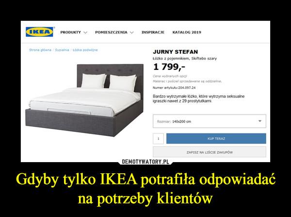 Gdyby tylko IKEA potrafiła odpowiadać na potrzeby klientów –  JURNY STEFAN