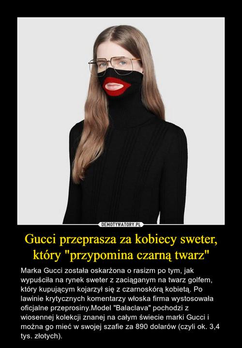 """Gucci przeprasza za kobiecy sweter, który """"przypomina czarną twarz"""""""