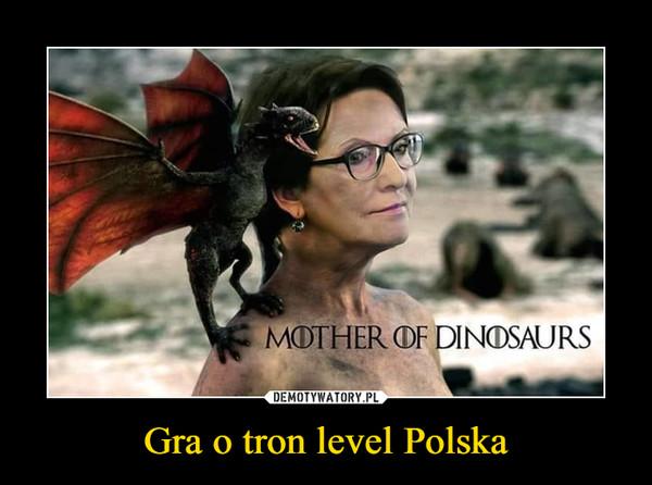 Gra o tron level Polska –