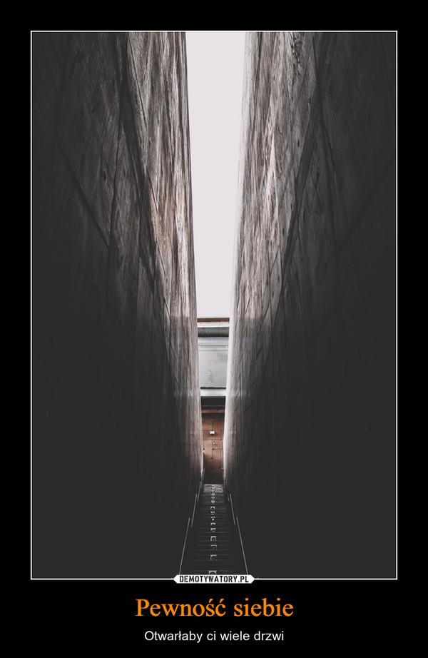 Pewność siebie – Otwarłaby ci wiele drzwi