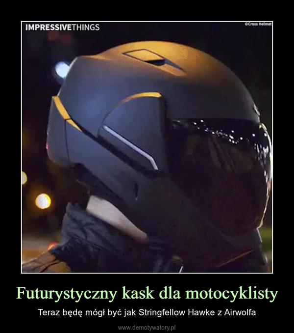 Futurystyczny kask dla motocyklisty – Teraz będę mógł być jak Stringfellow Hawke z Airwolfa