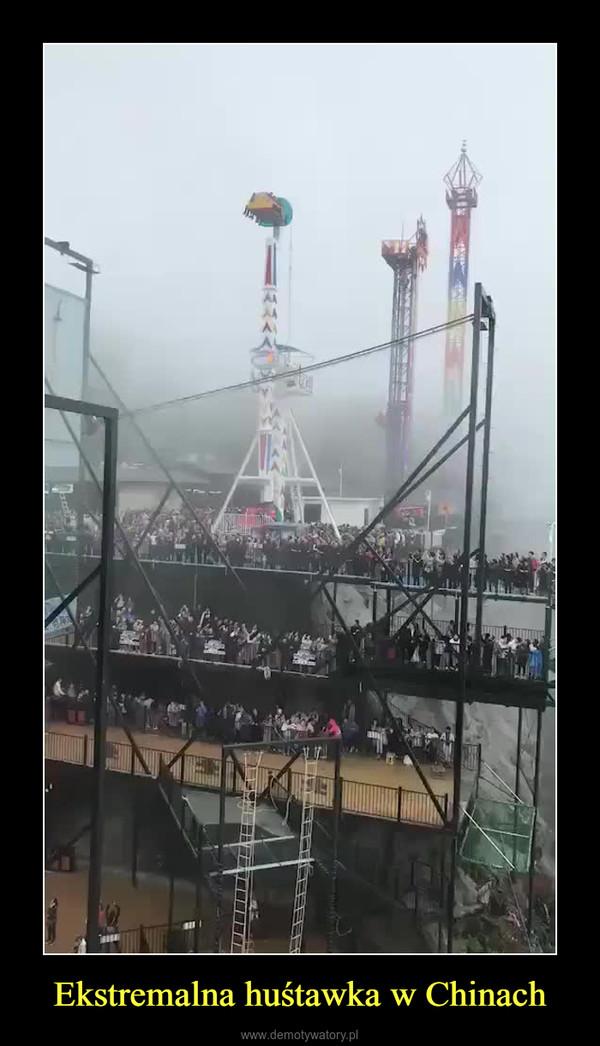 Ekstremalna huśtawka w Chinach –