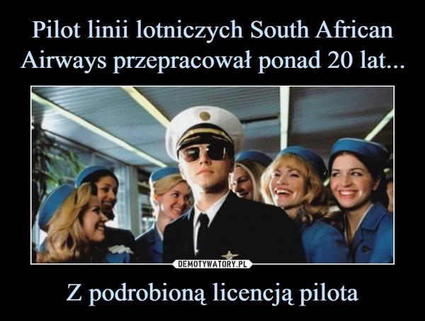 Z podrobioną licencją pilota –