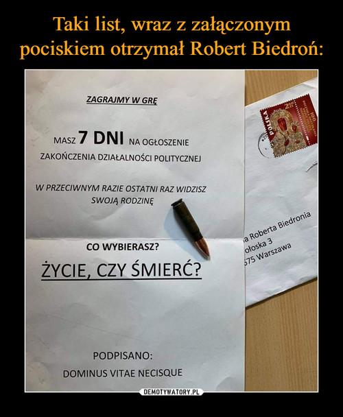 Taki list, wraz z załączonym pociskiem otrzymał Robert Biedroń: