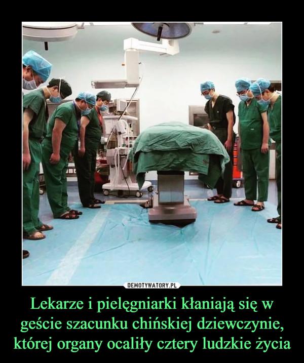 Lekarze i pielęgniarki kłaniają się w geście szacunku chińskiej dziewczynie, której organy ocaliły cztery ludzkie życia –