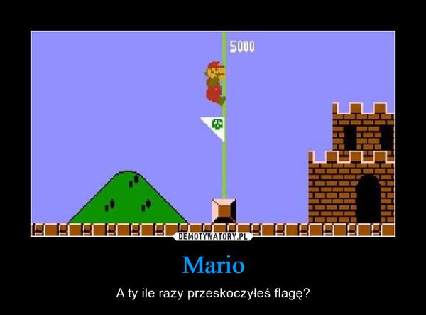 Mario – A ty ile razy przeskoczyłeś flagę?
