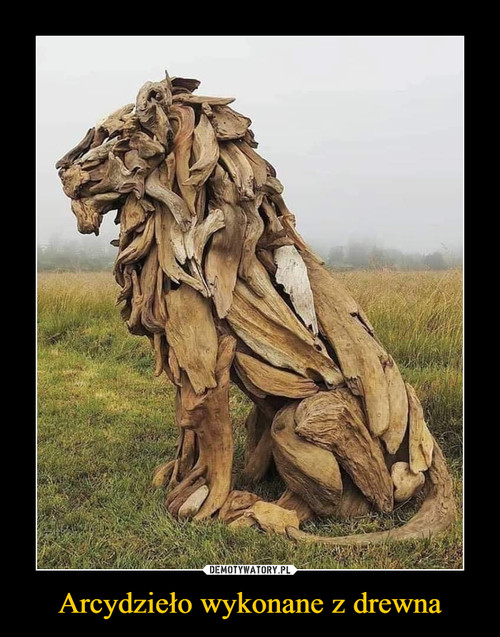 Arcydzieło wykonane z drewna