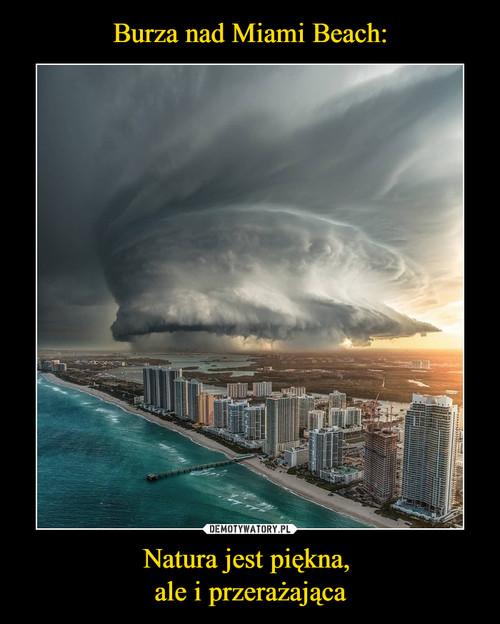 Burza nad Miami Beach: Natura jest piękna,  ale i przerażająca