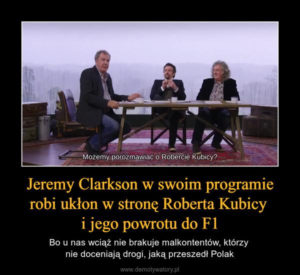 Jeremy Clarkson w swoim programie robi ukłon w stronę Roberta Kubicy i jego powrotu do F1 – Bo u nas wciąż nie brakuje malkontentów, którzy nie doceniają drogi, jaką przeszedł Polak