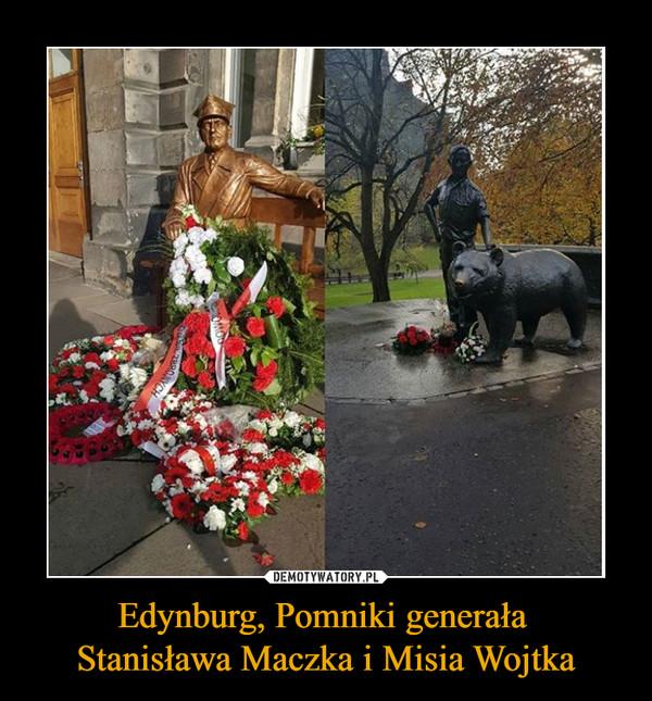 Edynburg, Pomniki generała Stanisława Maczka i Misia Wojtka –