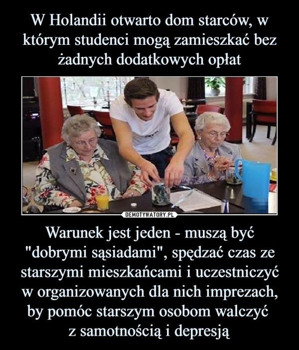 """Warunek jest jeden - muszą być """"dobrymi sąsiadami"""", spędzać czas ze starszymi mieszkańcami i uczestniczyć w organizowanych dla nich imprezach, by pomóc starszym osobom walczyć z samotnością i depresją –"""