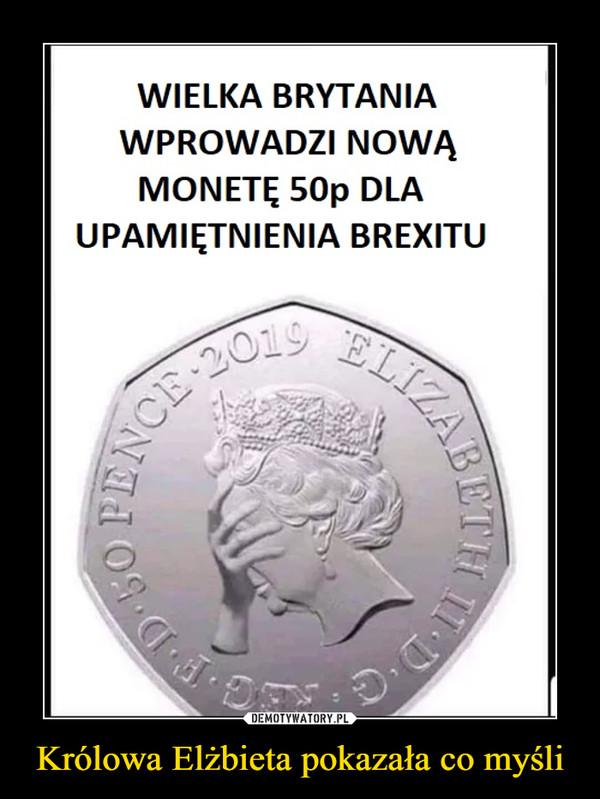 Królowa Elżbieta pokazała co myśli –  WIELKA BRYTANIAWPROWADZI NOWAMONETĘ 50p DLAUPAMIĘTNIENIA BREXITUn,01シ