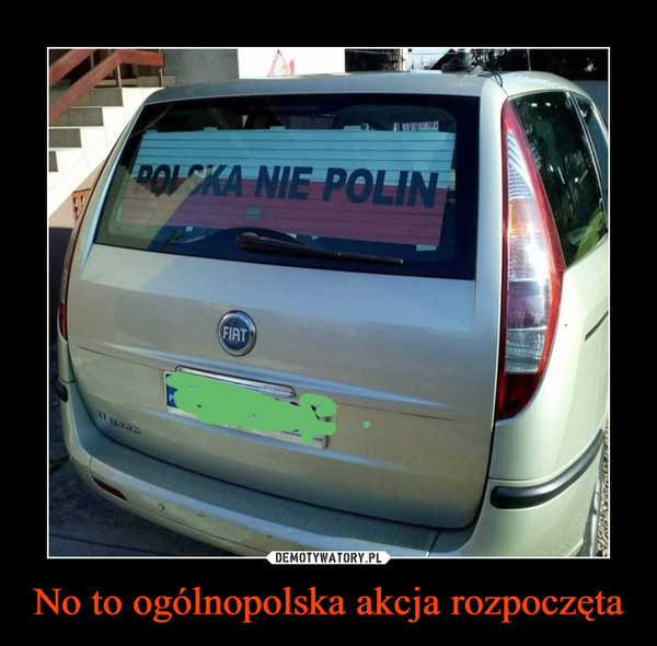 No to ogólnopolska akcja rozpoczęta –  POLSKA NIE POLIN