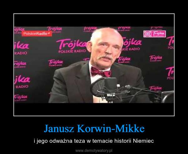 Janusz Korwin-Mikke – i jego odważna teza w temacie historii Niemiec