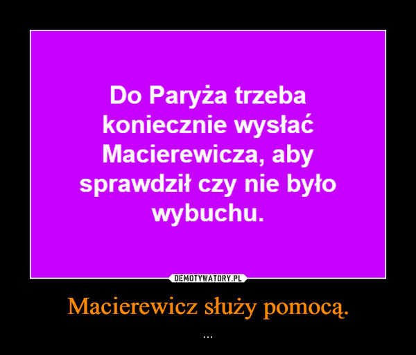 Macierewicz służy pomocą. – ...