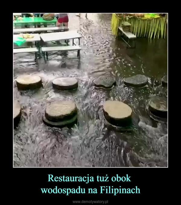 Restauracja tuż obok wodospadu na Filipinach –
