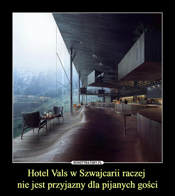 Hotel Vals w Szwajcarii raczej nie jest przyjazny dla pijanych gości –