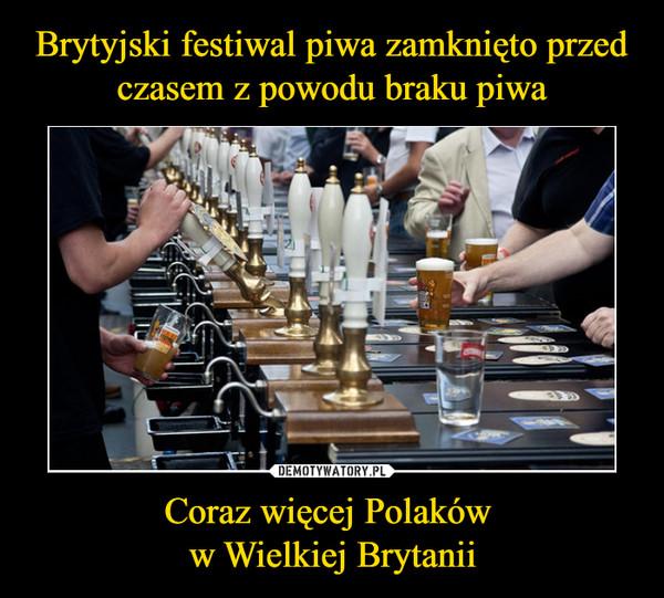Coraz więcej Polaków w Wielkiej Brytanii –