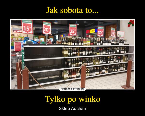 Tylko po winko – Sklep Auchan