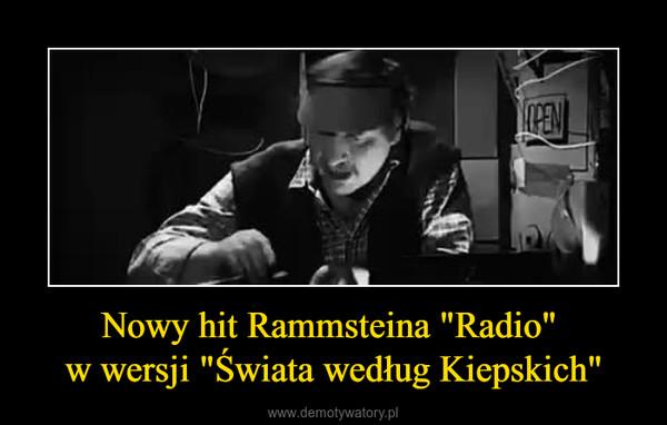 """Nowy hit Rammsteina """"Radio"""" w wersji """"Świata według Kiepskich"""" –"""