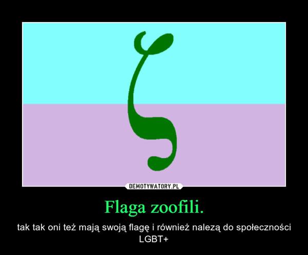 Flaga zoofili. – tak tak oni też mają swoją flagę i również nalezą do społeczności LGBT+