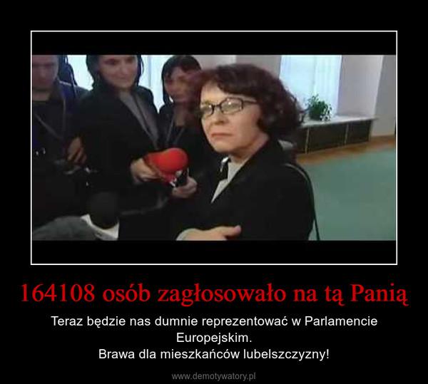 164108 osób zagłosowało na tą Panią – Teraz będzie nas dumnie reprezentować w Parlamencie Europejskim.Brawa dla mieszkańców lubelszczyzny!