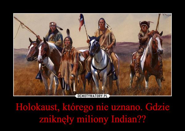 Holokaust, którego nie uznano. Gdzie zniknęły miliony Indian?? –