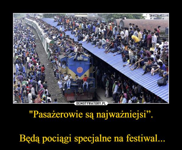 """""""Pasażerowie są najważniejsi"""". Będą pociągi specjalne na festiwal... –"""
