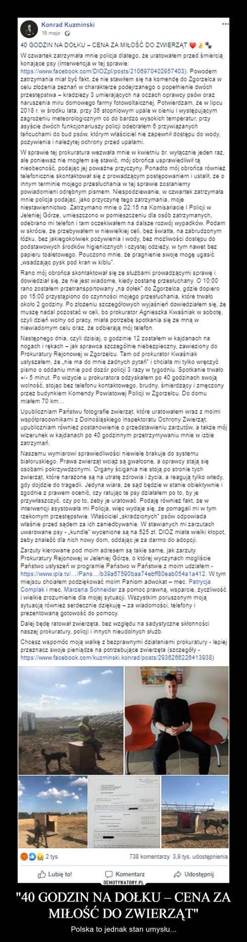 """""""40 GODZIN NA DOŁKU – CENA ZA MIŁOŚĆ DO ZWIERZĄT"""""""