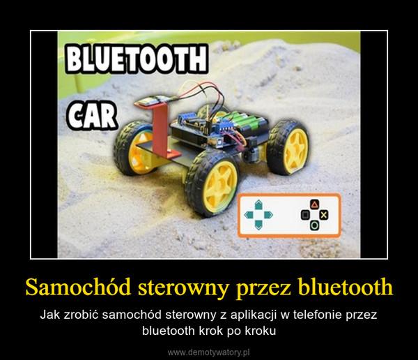 Samochód sterowny przez bluetooth – Jak zrobić samochód sterowny z aplikacji w telefonie przez bluetooth krok po kroku