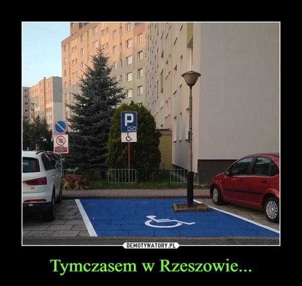 Tymczasem w Rzeszowie... –