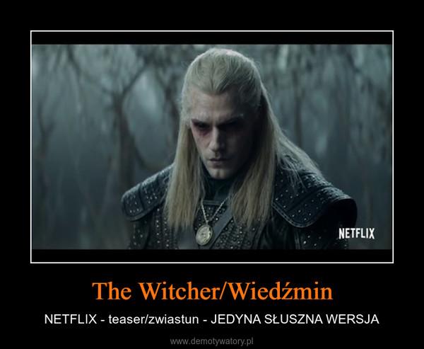 The Witcher/Wiedźmin – NETFLIX - teaser/zwiastun - JEDYNA SŁUSZNA WERSJA
