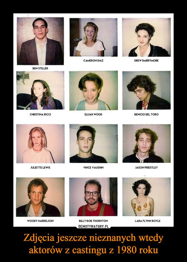 Zdjęcia jeszcze nieznanych wtedy aktorów z castingu z 1980 roku –