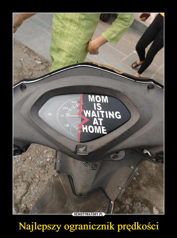 Najlepszy ogranicznik prędkości –  mom is waiting at home
