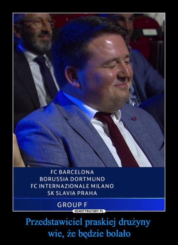 Przedstawiciel praskiej drużyny wie, że będzie bolało –  FC BARCELONABORUSSIA DORTMUNDFC INTERNAZIONALE MILANOSK SLAVIA PRAHAGROUP F
