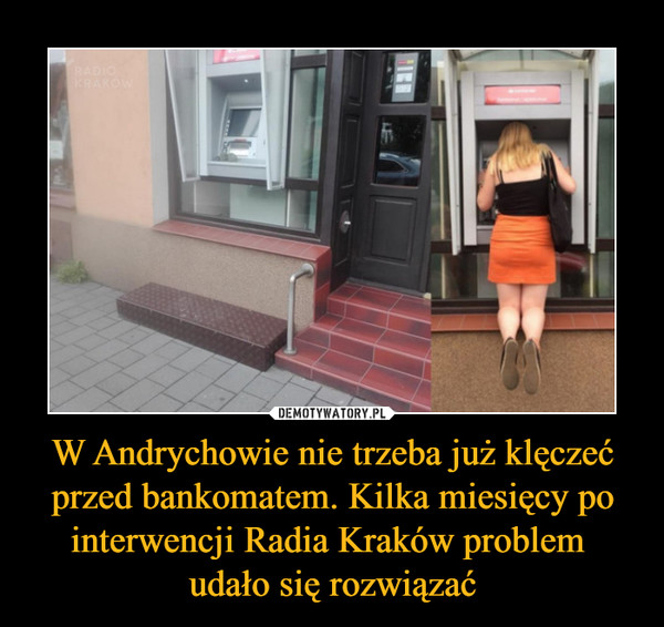W Andrychowie nie trzeba już klęczeć przed bankomatem. Kilka miesięcy po interwencji Radia Kraków problem udało się rozwiązać –