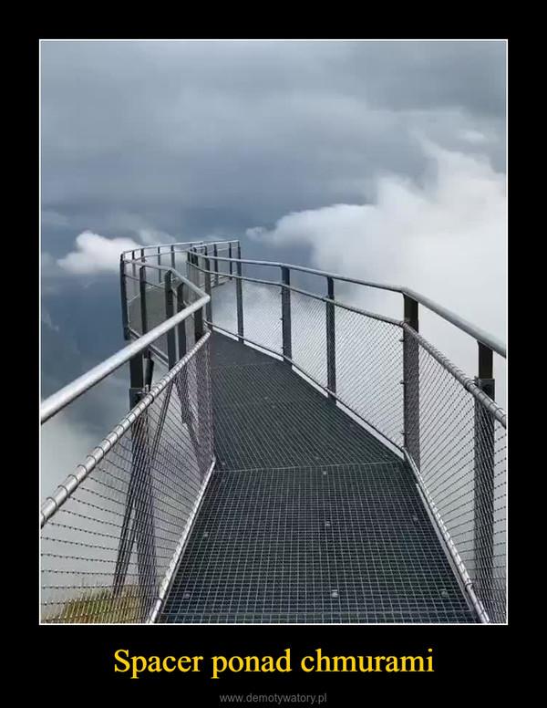 Spacer ponad chmurami –
