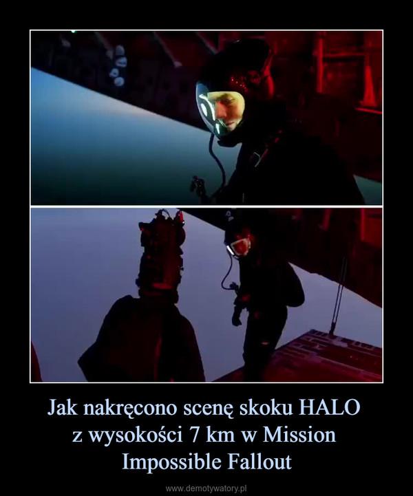 Jak nakręcono scenę skoku HALO z wysokości 7 km w Mission Impossible Fallout –