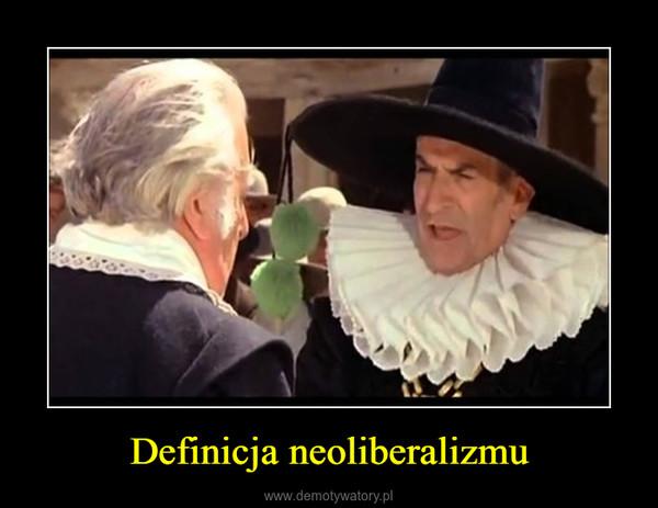 Definicja neoliberalizmu –