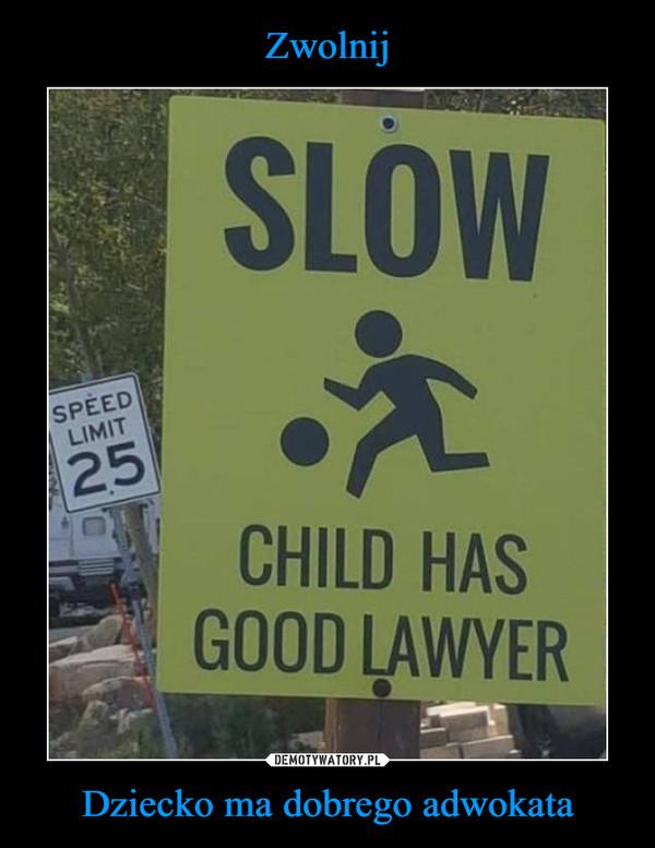 Dziecko ma dobrego adwokata –