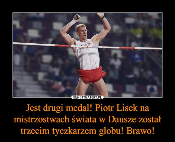 Jest drugi medal! Piotr Lisek na mistrzostwach świata w Dausze został trzecim tyczkarzem globu! Brawo! –